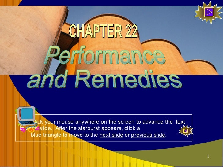 Performance and Remedies CHAPTER 22 Click your mouse anywhere on the screen to advance the  text  in each slide.  After th...