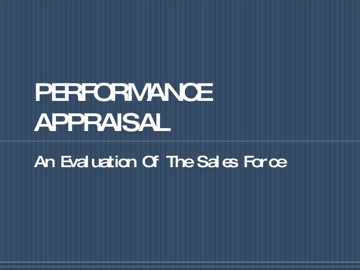 PERFORMANCE APPRAISAL An Evaluation Of The Sales Force