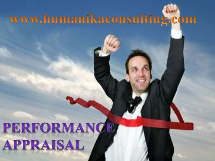 www.humanikaconsulting.com<br />Performance Appraisal<br />