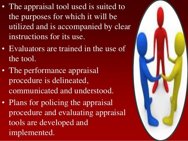 • The appraisal tool used is suited tothe purposes for which it will beutilized and is accompanied by clearinstructions fo...