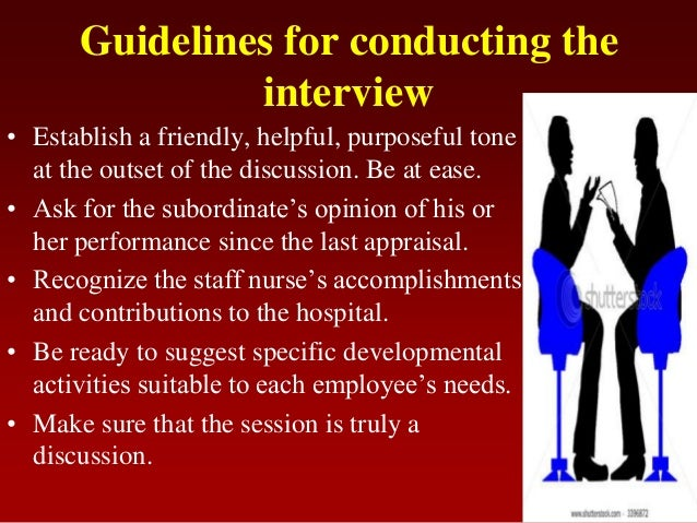 Guidelines for conducting theinterview• Establish a friendly, helpful, purposeful toneat the outset of the discussion. Be ...