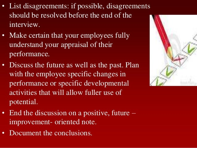 • List disagreements: if possible, disagreementsshould be resolved before the end of theinterview.• Make certain that your...