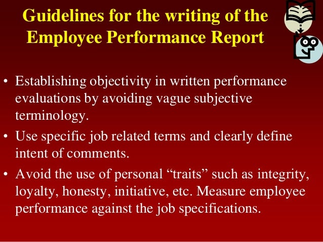 Guidelines for the writing of theEmployee Performance Report• Establishing objectivity in written performanceevaluations b...