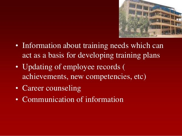 • Information about training needs which canact as a basis for developing training plans• Updating of employee records (ac...