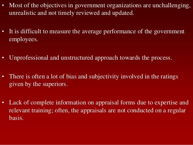 • Most of the objectives in government organizations are unchallenging,unrealistic and not timely reviewed and updated.• I...