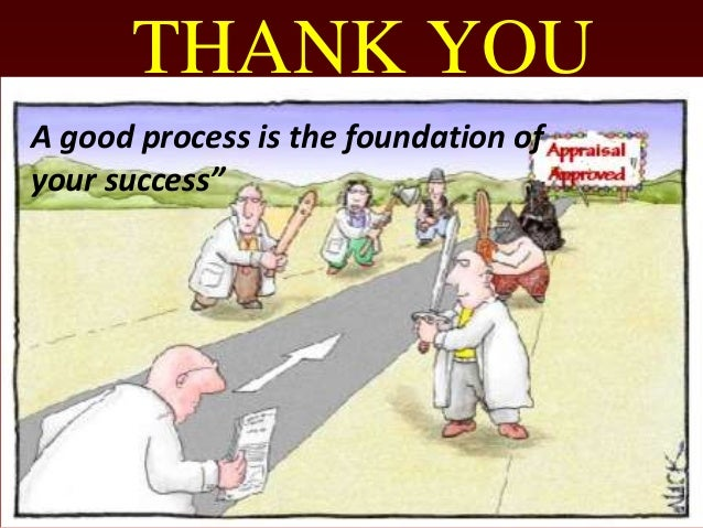 """THANK YOUA good process is the foundation ofyour success"""""""