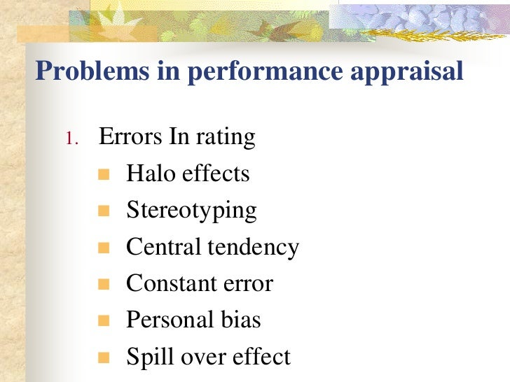 appraisal errors The most common rating errors in a performance appraisal are mentioned below.