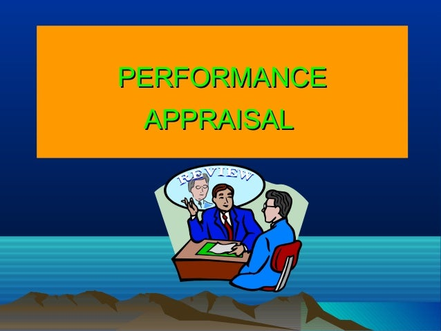 PERFORMANCEPERFORMANCE APPRAISALAPPRAISAL