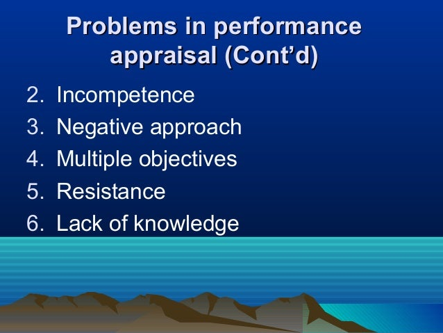 2. Incompetence 3. Negative approach 4. Multiple objectives 5. Resistance 6. Lack of knowledge Problems in performanceProb...