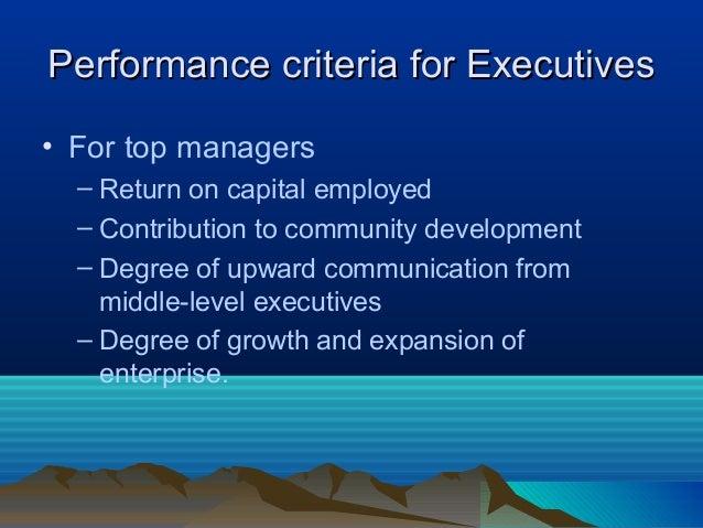 Performance criteria for ExecutivesPerformance criteria for Executives • For top managers – Return on capital employed – C...