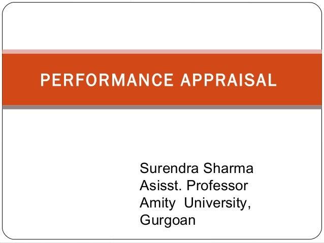PERFORMANCE APPRAISAL  Surendra Sharma Asisst. Professor Amity University, Gurgoan