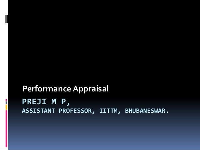 PREJI M P, ASSISTANT PROFESSOR, IITTM, BHUBANESWAR. Performance Appraisal