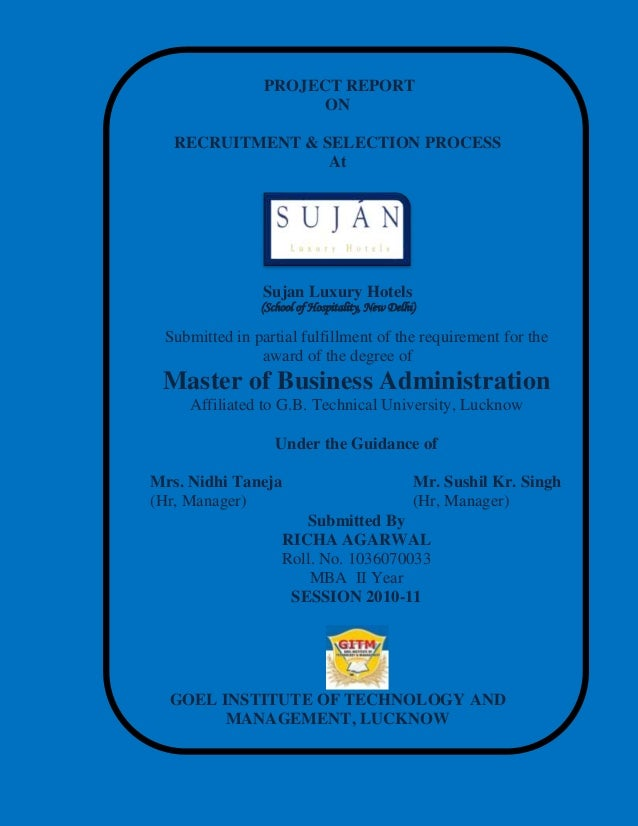 PROJECT REPORT ON RECRUITMENT & SELECTION PROCESS At Sujan Luxury Hotels (School of Hospitality, New Delhi) Submitted in p...