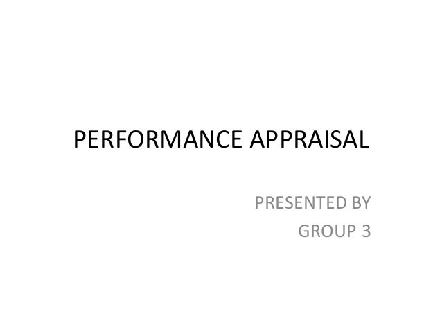 PERFORMANCE APPRAISAL PRESENTED BY GROUP 3