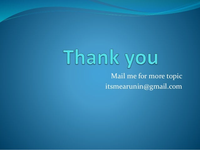 Mail me for more topic itsmearunin@gmail.com