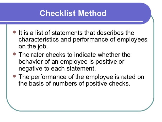 checklist method examples Checklists are usually used along with other methods of observation they are useful for collecting a wide range of information in a brief and more formal way by designing your own example of using a checklist to observe 'self-help skills.