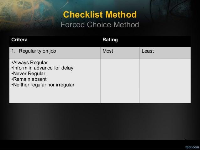 Checklist Method Forced Choice Method Critera  Rating  1. Regularity on job  Most  Least  •Always Regular •Inform in advan...