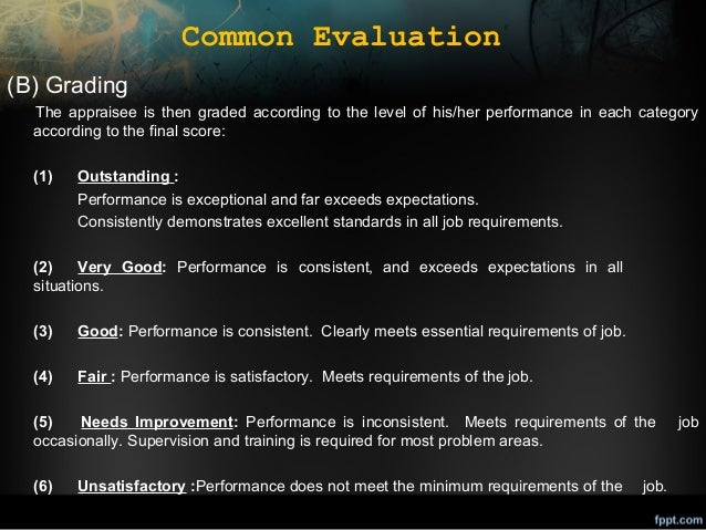 Common Evaluation (B) Grading The appraisee is then graded according to the level of his/her performance in each category ...