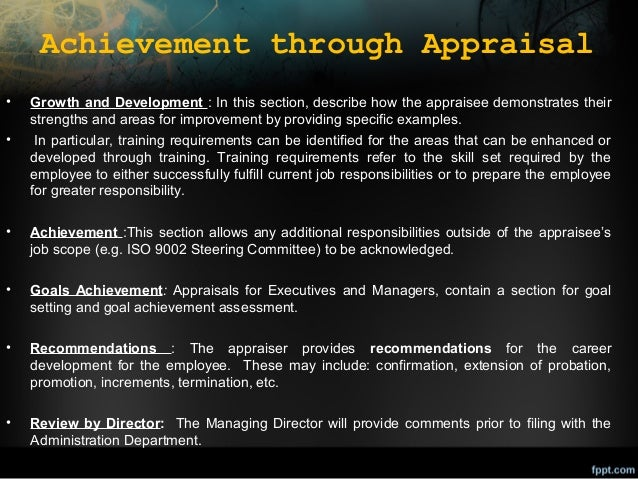 Achievement through Appraisal • •  Growth and Development : In this section, describe how the appraisee demonstrates their...