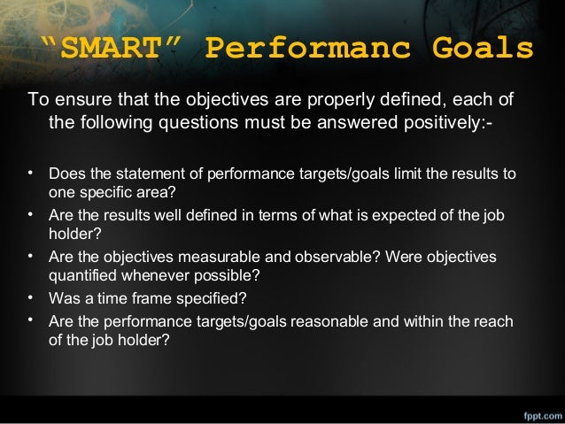 """""""SMART"""" Performanc Goals To ensure that the objectives are properly defined, each of the following questions must be answe..."""