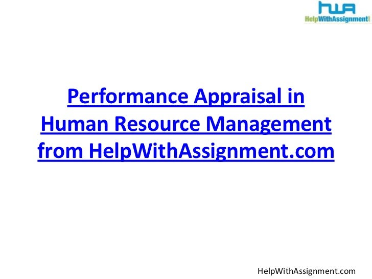 Performance Appraisal in Human Resource Management from HelpWithAssignment.com<br />HelpWithAssignment.com<br />