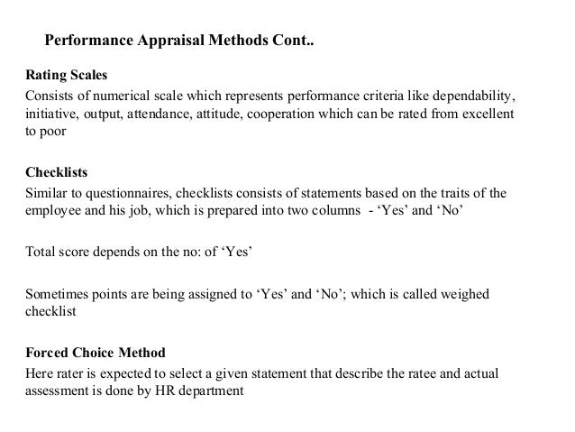 Performance Appraisal Methods Cont..Rating ScalesConsists of numerical scale which represents performance criteria like de...