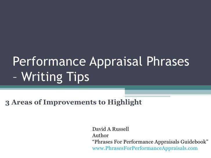 "Performance Appraisal Phrases  – Writing Tips 3 Areas of Improvements to Highlight  David A Russell Author "" Phrases For P..."
