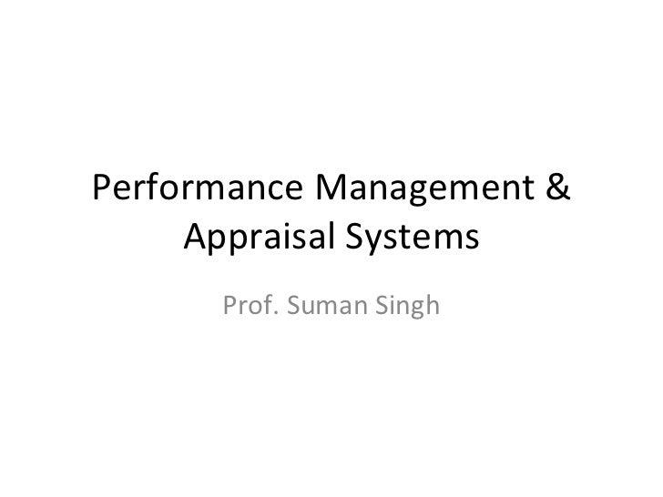 Performance Management & Appraisal Systems Prof. Suman Singh