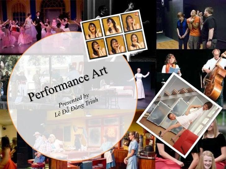 Performance Art<br />Presented by<br />Lê Đỗ Đăng Trình<br />