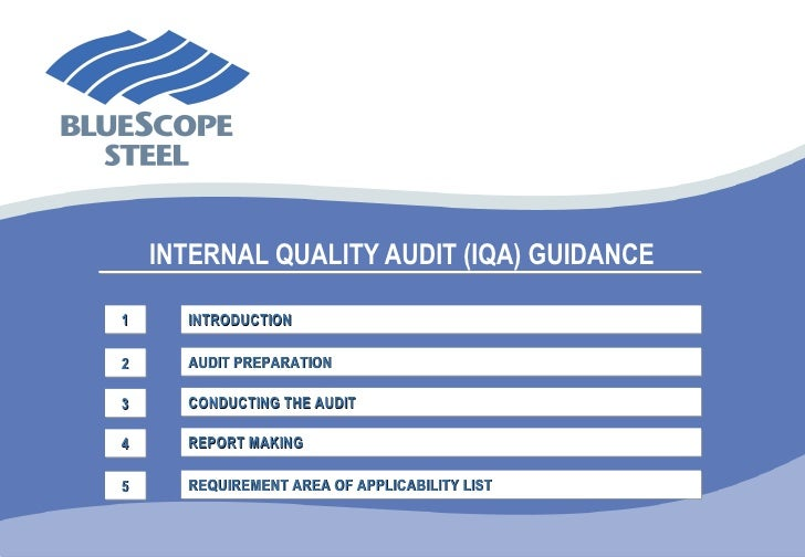 INTERNAL QUALITY AUDIT (IQA) GUIDANCE 1 INTRODUCTION 2 AUDIT PREPARATION 3 CONDUCTING THE AUDIT 4 REPORT MAKING 5 REQUIREM...