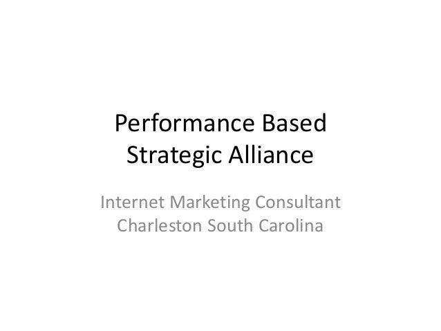 Performance Based  Strategic AllianceInternet Marketing Consultant  Charleston South Carolina