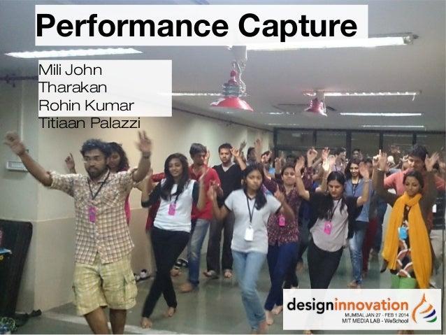 Performance Capture Mili John Tharakan Rohin Kumar Titiaan Palazzi