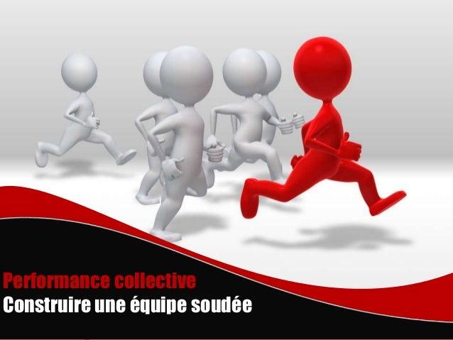 Performance collective Construire une équipe soudée