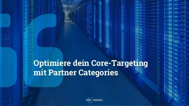 Optimiere dein Core-Targeting mit Partner Categories