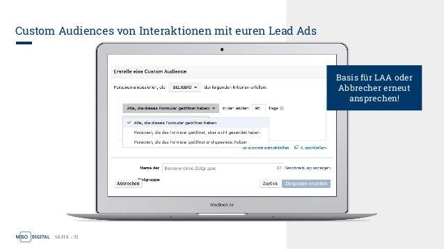 SEITE - 32 Custom Audiences von Interaktionen mit euren Lead Ads Basis für LAA oder Abbrecher erneut ansprechen!
