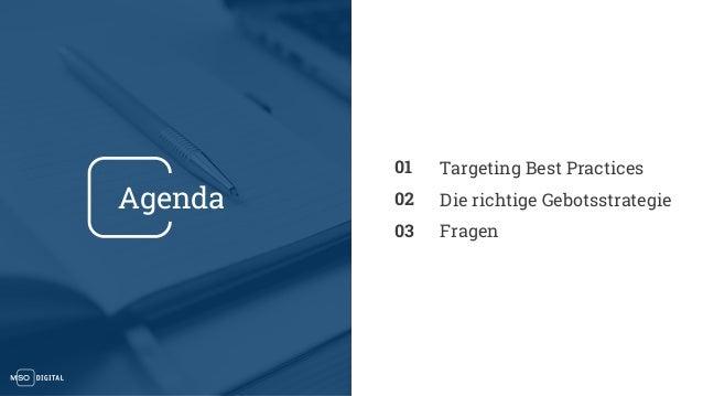 Agenda Targeting Best Practices Die richtige Gebotsstrategie Fragen 01 02 03