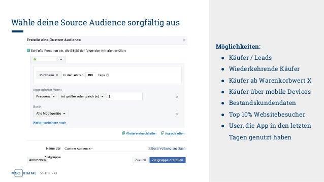 SEITE - 43 Wähle deine Source Audience sorgfältig aus Möglichkeiten: ● Käufer / Leads ● Wiederkehrende Käufer ● Käufer ab ...