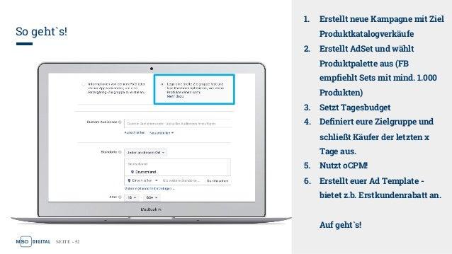 SEITE - 52 So geht`s! 1. Erstellt neue Kampagne mit Ziel Produktkatalogverkäufe 2. Erstellt AdSet und wählt Produktpalette...