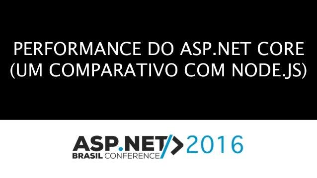 PERFORMANCE DO ASP.NET CORE (UM COMPARATIVO COM NODE.JS)