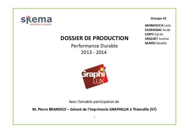 Groupe 41  DOSSIER DE PRODUCTION Performance Durable 2013 - 2014  AKHMOUCH Leila CASSIGNAC Aude CORTI Cécile CRIQUET Justi...