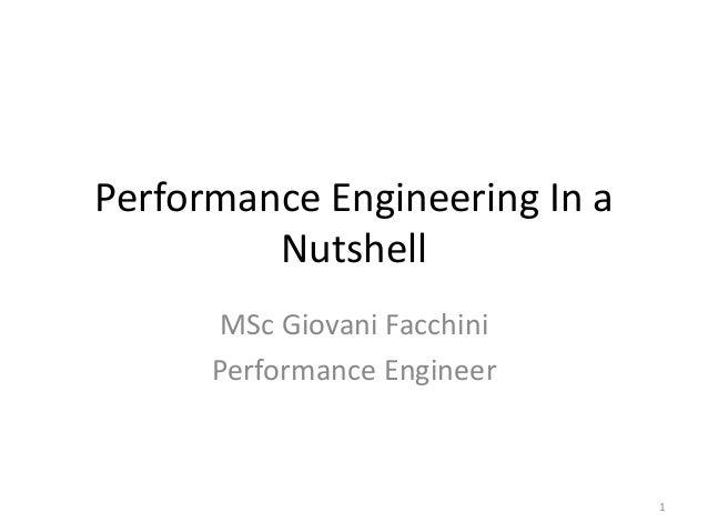 Performance Engineering In a Nutshell MSc Giovani Facchini Performance Engineer 1
