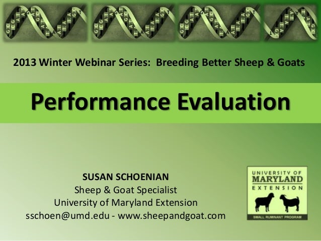 2013 Winter Webinar Series: Breeding Better Sheep & Goats   Performance Evaluation              SUSAN SCHOENIAN           ...