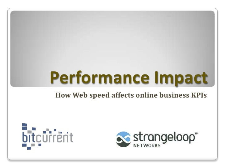 Performance Impact<br />How Web speed affects online business KPIs<br />