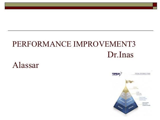 PERFORMANCE IMPROVEMENT3                  Dr.InasAlassar