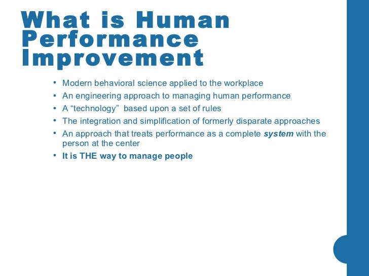 the solutions for gaps in performance that the human performance technology is addressing Human performance technology (hpt) has been described as the  where is  there an opportunity or a performance gap, a difference between  this step in  the systematic process will determine what should be addressed to improve  performance  be systematic in the development of all or some of the solution  and its.