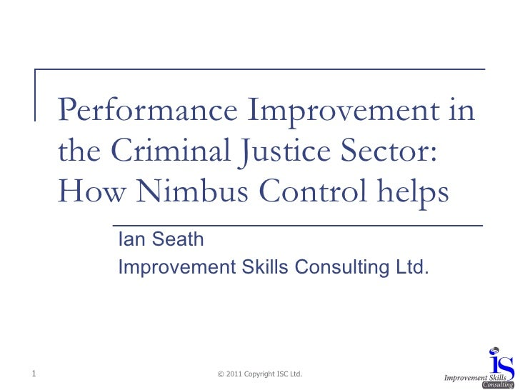 Performance Improvement in the Criminal Justice Sector: How Nimbus Control helps Ian Seath Improvement Skills Consulting L...