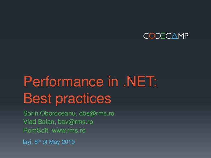 Performance in .NET:Best practicesSorin Oboroceanu, obs@rms.roVlad Balan, bav@rms.roRomSoft, www.rms.roIași, 8th of May 2010