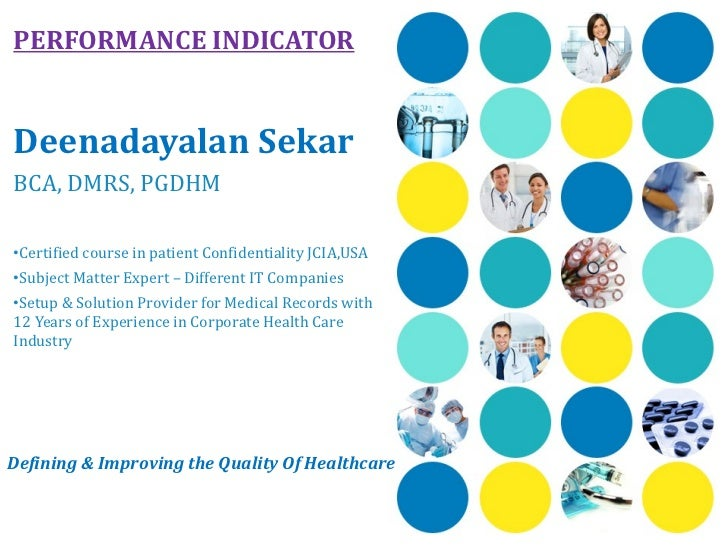 PERFORMANCE INDICATOR <ul><li>Deenadayalan Sekar </li></ul><ul><li>BCA, DMRS, PGDHM </li></ul><ul><li>Certified course in ...