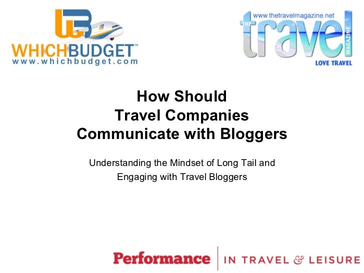 How Should   Travel CompaniesCommunicate with Bloggers Understanding the Mindset of Long Tail and      Engaging with Trave...