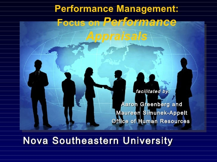 Nova Southeastern University facilitated by: Aaron Greenberg and Maureen Simunek-Appelt Office of Human Resources   Perfor...